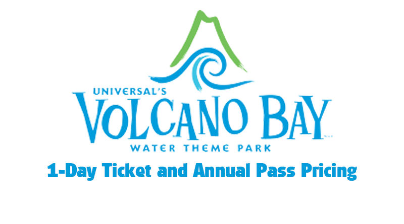 Volcano Bay 1-Day Ticket Prices, Annual Pass Options, Express and More Released